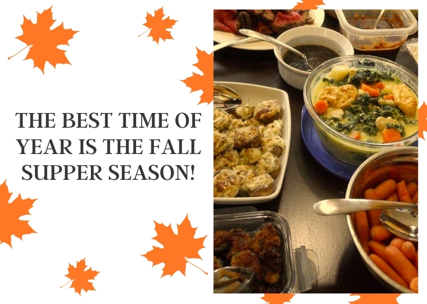 The Best Time of Year is the Fall Supper Season!